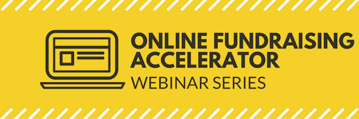 Online Fundraising Accelerator Webinar Series